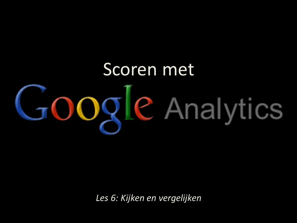 Tip 2 http://www.karelgeenen.nl/06/google- analytics-data-omzetten-in-actiepunten- tip-1/ http://www.karelgeenen.nl/06/google- analytics-data-omzetten-in-actiepunten- tip-1/