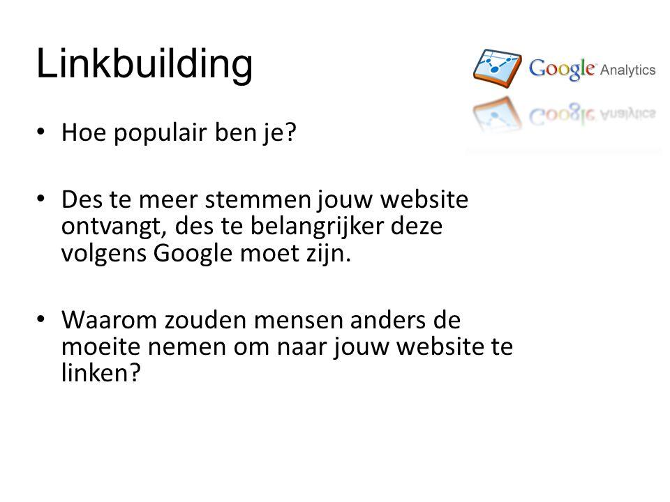 Linkbuilding Hoe populair ben je.