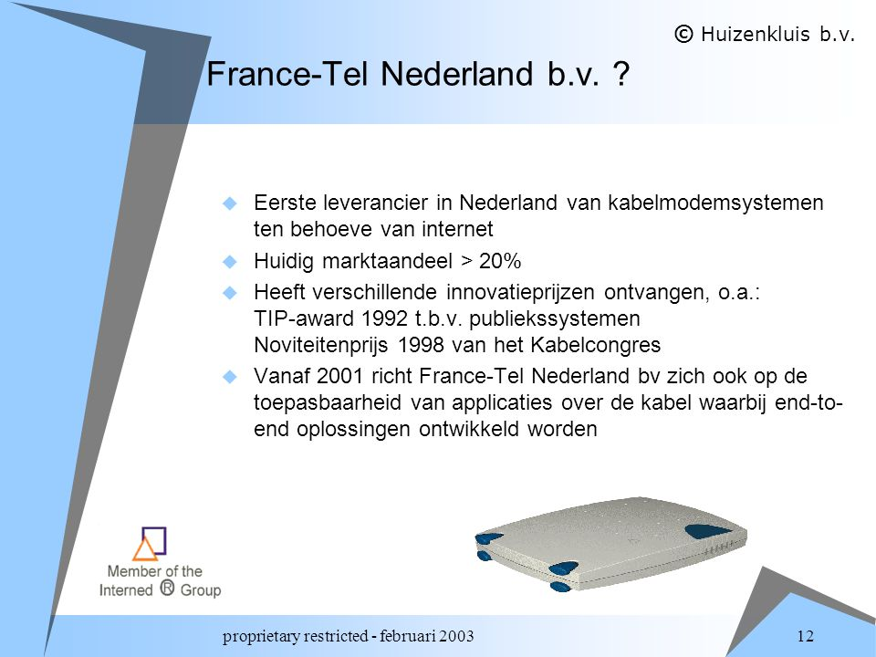 proprietary restricted - februari 2003 12 France-Tel Nederland b.v.