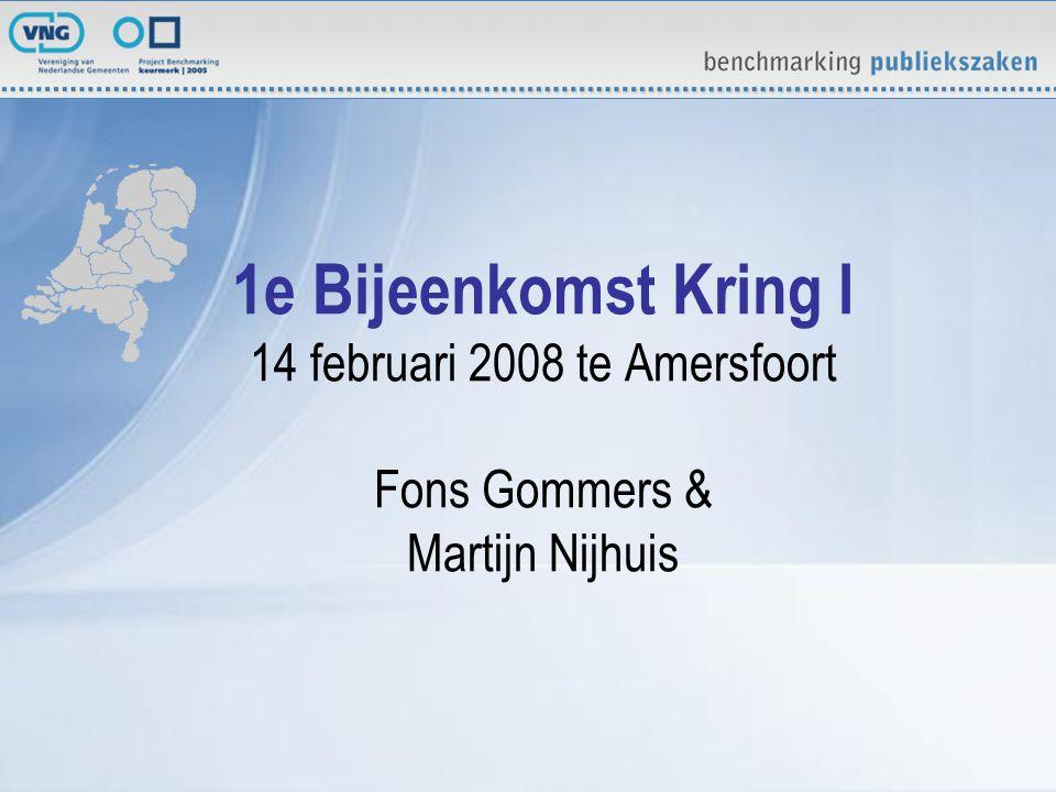 1e Bijeenkomst Kring I 14 februari 2008 te Amersfoort Fons Gommers & Martijn Nijhuis