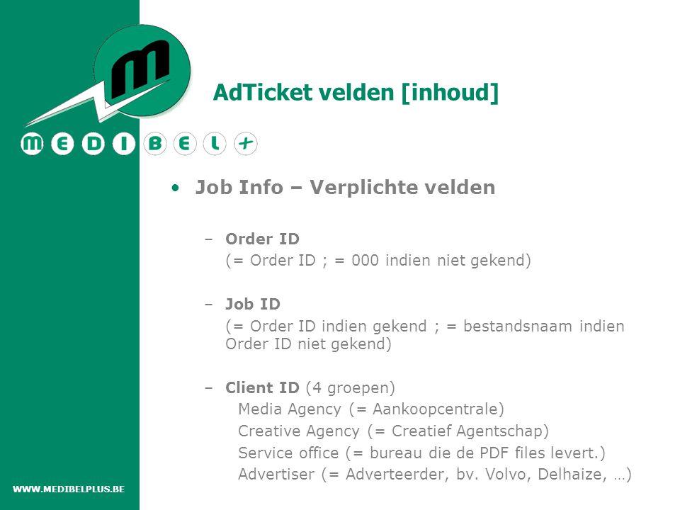 Job Info – Verplichte velden –Order ID (= Order ID ; = 000 indien niet gekend) –Job ID (= Order ID indien gekend ; = bestandsnaam indien Order ID niet