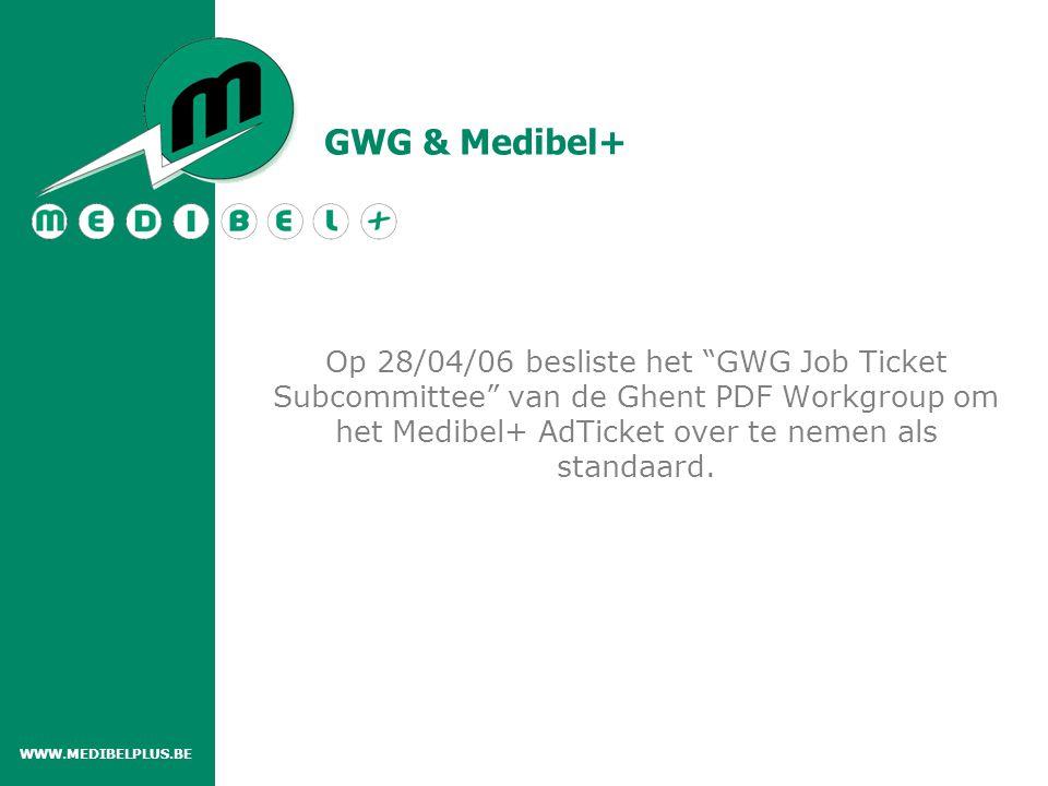 """Op 28/04/06 besliste het """"GWG Job Ticket Subcommittee"""" van de Ghent PDF Workgroup om het Medibel+ AdTicket over te nemen als standaard. GWG & Medibel+"""