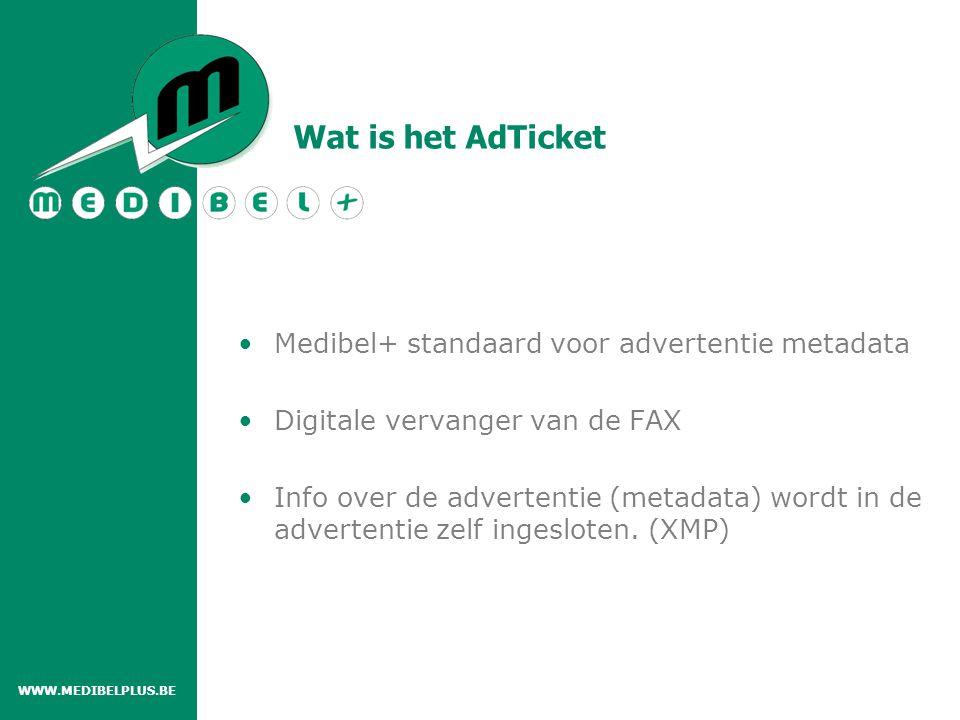 Wat is het AdTicket Medibel+ standaard voor advertentie metadata Digitale vervanger van de FAX Info over de advertentie (metadata) wordt in de adverte