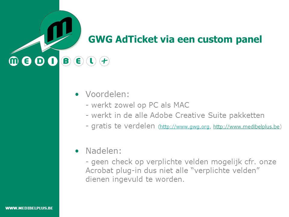 GWG AdTicket via een custom panel Voordelen: - werkt zowel op PC als MAC - werkt in de alle Adobe Creative Suite pakketten - gratis te verdelen (http: