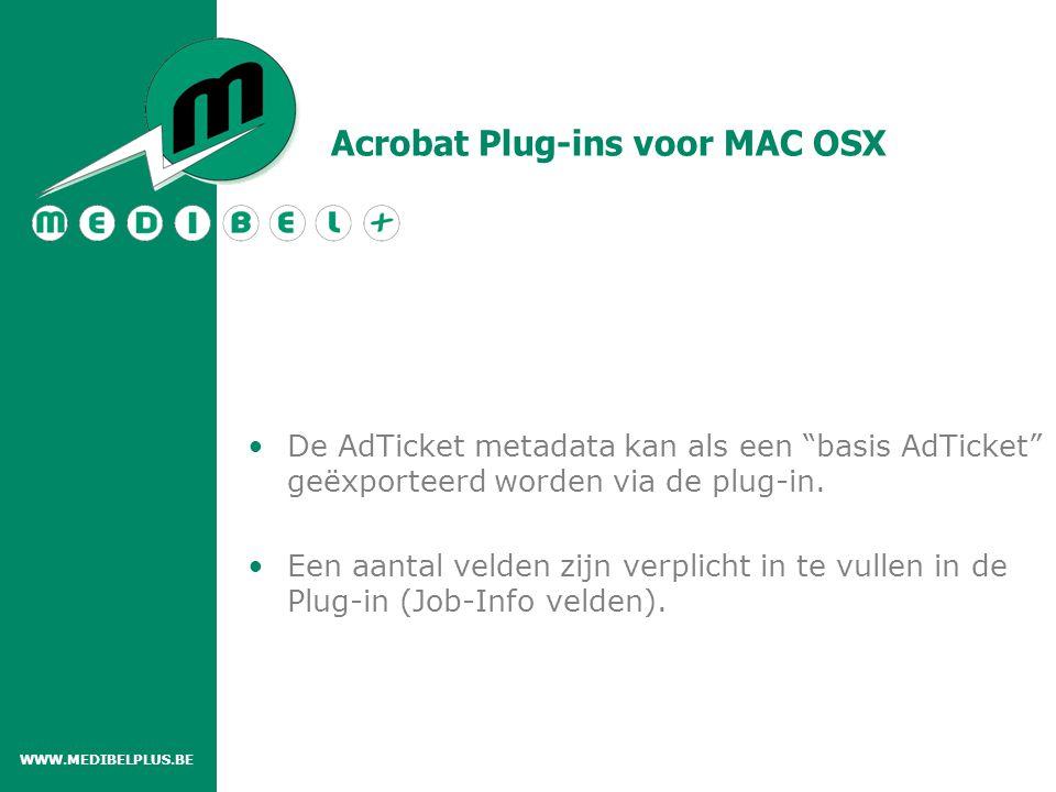 """Acrobat Plug-ins voor MAC OSX De AdTicket metadata kan als een """"basis AdTicket"""" geëxporteerd worden via de plug-in. Een aantal velden zijn verplicht i"""
