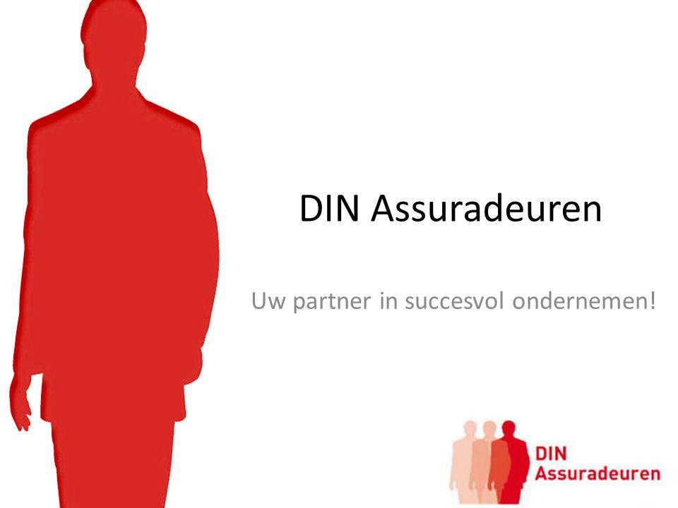 DIN Assuradeuren Uw partner in succesvol ondernemen!