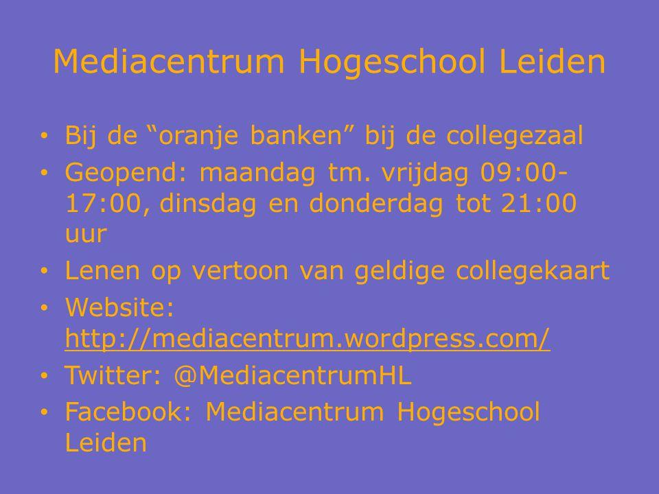 Mediacentrum Hogeschool Leiden Bij de oranje banken bij de collegezaal Geopend: maandag tm.