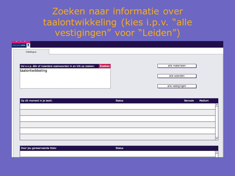 Zoeken naar informatie over taalontwikkeling (kies i.p.v. alle vestigingen voor Leiden )