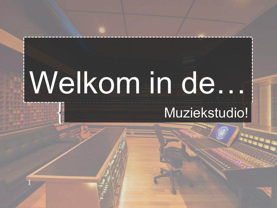 { Welkom in de… Muziekstudio! 1