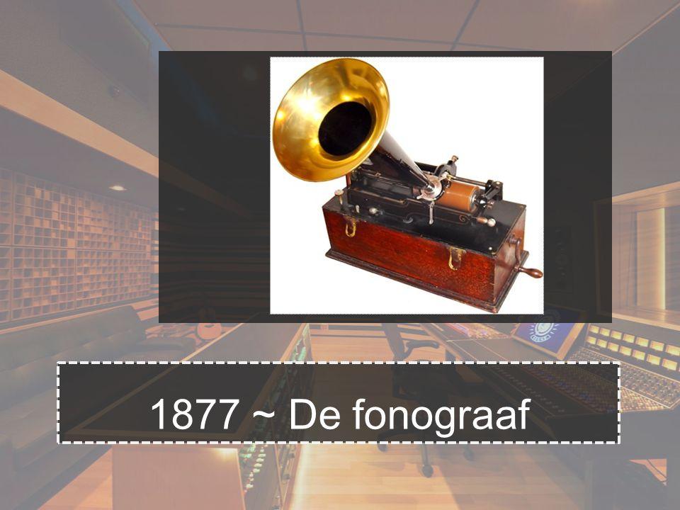 1877 ~ De fonograaf