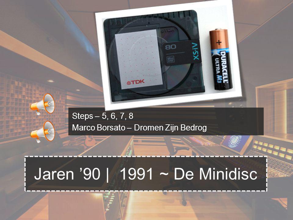 Jaren '90 | 1991 ~ De Minidisc Steps – 5, 6, 7, 8 Marco Borsato – Dromen Zijn Bedrog