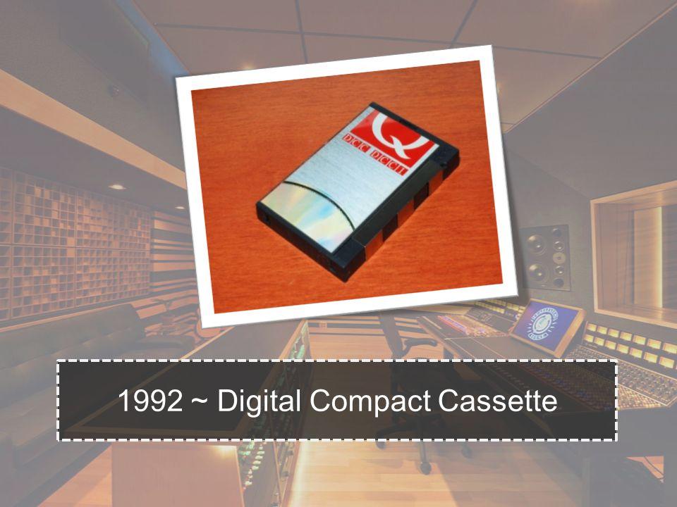 1992 ~ Digital Compact Cassette