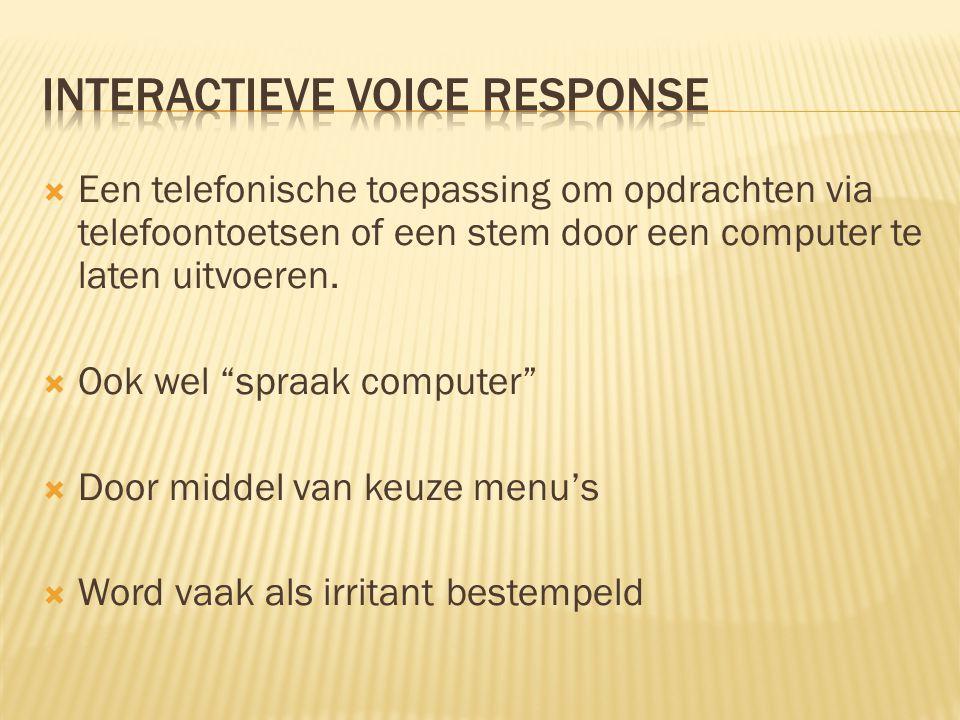 """ Een telefonische toepassing om opdrachten via telefoontoetsen of een stem door een computer te laten uitvoeren.  Ook wel """"spraak computer""""  Door m"""