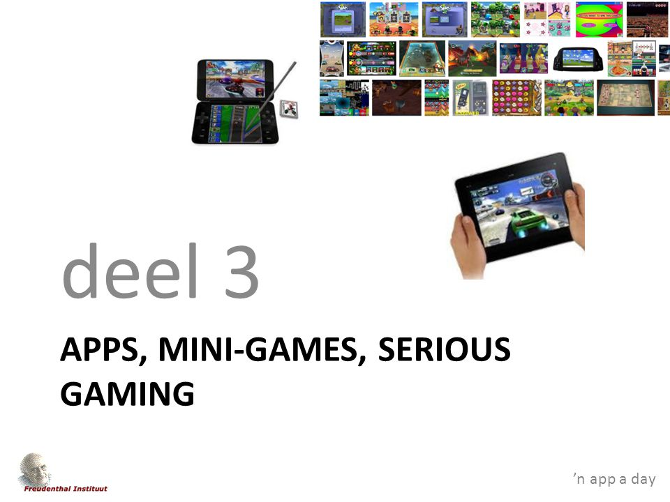 'n app a day APPS, MINI-GAMES, SERIOUS GAMING deel 3