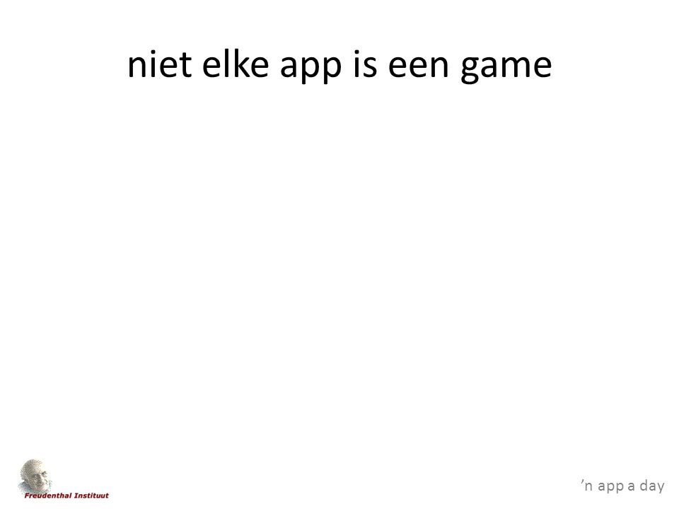 'n app a day niet elke app is een game