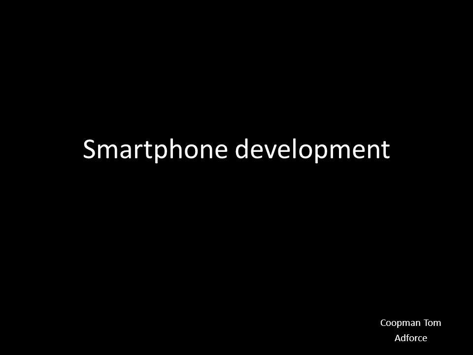 Smartphone development Coopman Tom Adforce