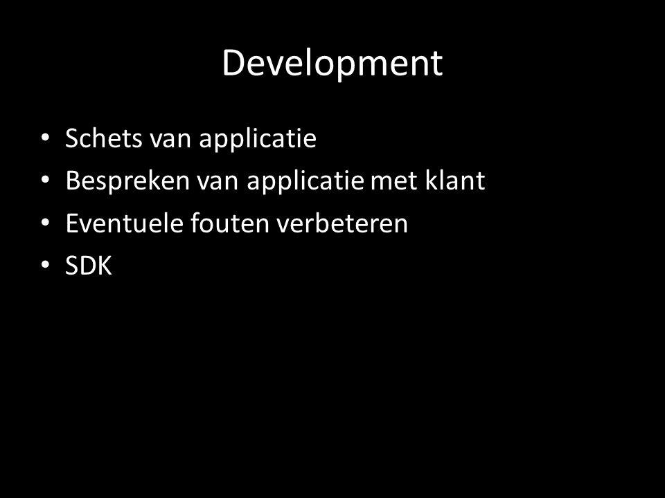 Development Schets van applicatie Bespreken van applicatie met klant Eventuele fouten verbeteren SDK
