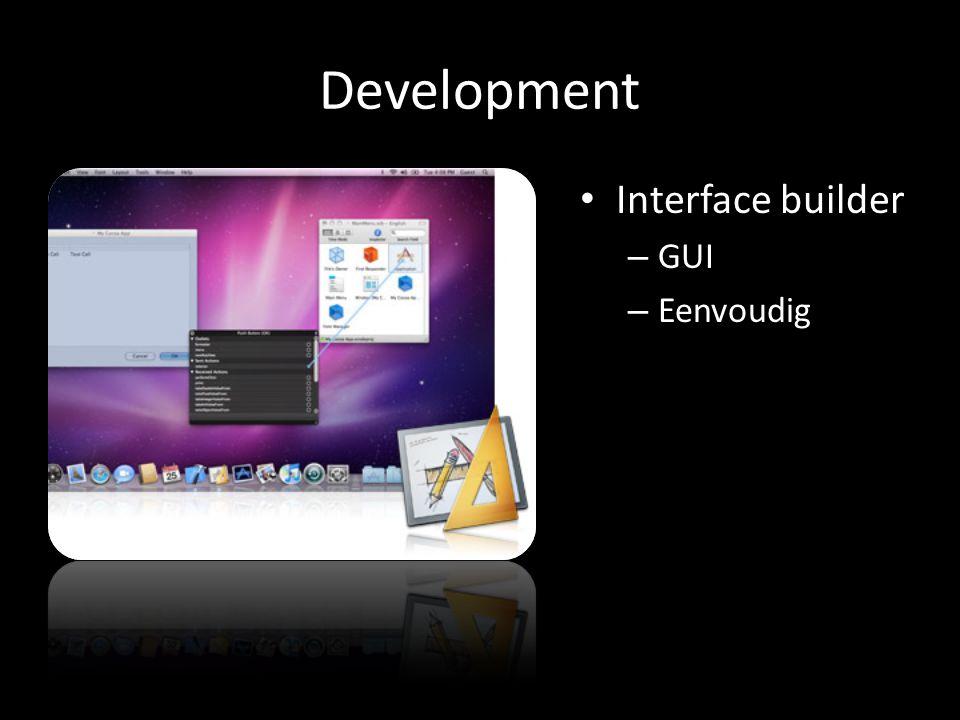 Development Interface builder – GUI – Eenvoudig