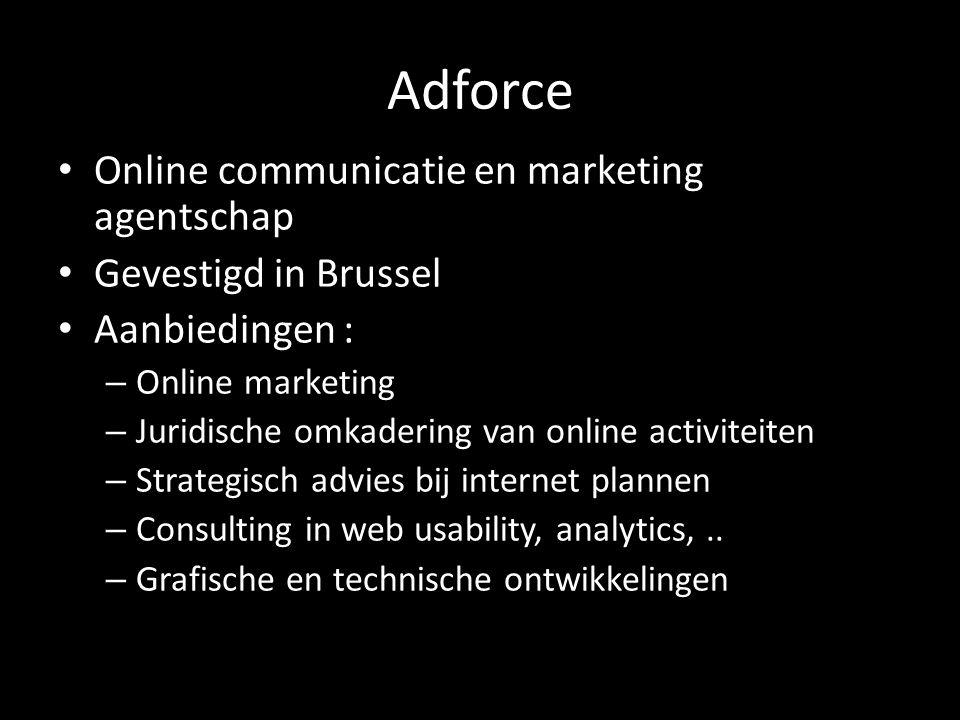Online communicatie en marketing agentschap Gevestigd in Brussel Aanbiedingen : – Online marketing – Juridische omkadering van online activiteiten – S