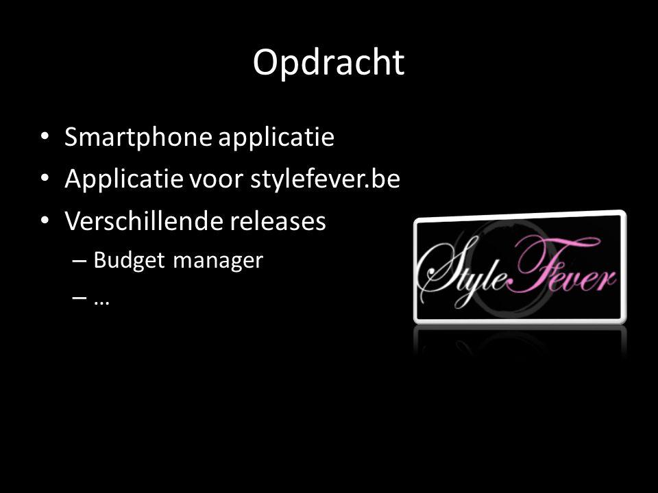 Opdracht Smartphone applicatie Applicatie voor stylefever.be Verschillende releases – Budget manager –…–…