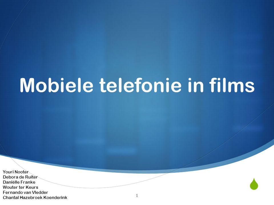  Mobiele telefonie in films Youri Nooter Debora de Ruiter Daniëlle Franke Wouter ter Keurs Fernando van Vledder Chantal Hazebroek Koenderink 1