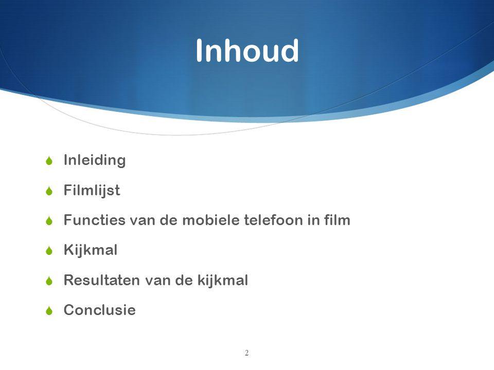 Inleiding  Onderzoeksvraag: Wat is de functie van de mobiele telefoon in films van 2001 t/m 2011, die een budget hebben van rond de 50.000.000 dollar.
