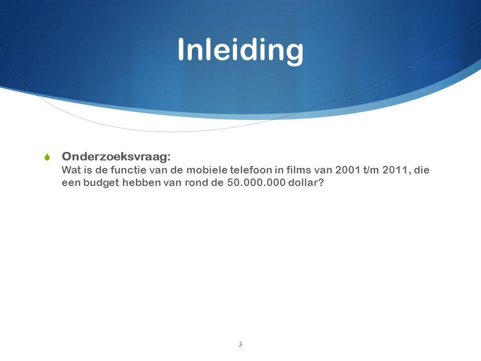Inleiding  Onderzoeksvraag: Wat is de functie van de mobiele telefoon in films van 2001 t/m 2011, die een budget hebben van rond de 50.000.000 dollar