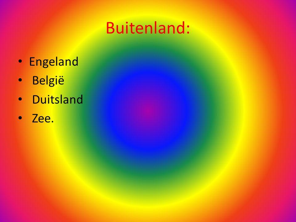 Buitenland: Engeland België Duitsland Zee.
