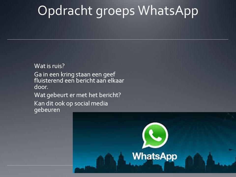 Opdracht groeps WhatsApp Wat is ruis.