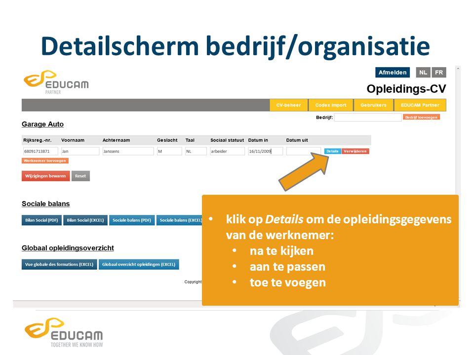 Detailscherm bedrijf/organisatie klik op Details om de opleidingsgegevens van de werknemer: na te kijken aan te passen toe te voegen