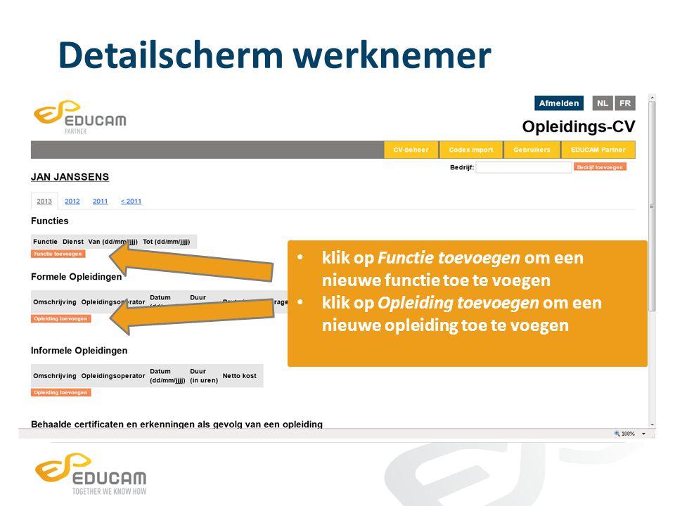 Detailscherm werknemer klik op Functie toevoegen om een nieuwe functie toe te voegen klik op Opleiding toevoegen om een nieuwe opleiding toe te voegen