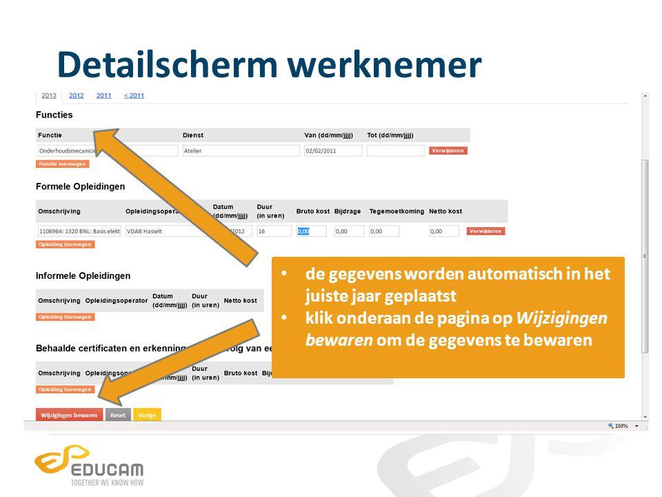 Detailscherm werknemer de gegevens worden automatisch in het juiste jaar geplaatst klik onderaan de pagina op Wijzigingen bewaren om de gegevens te be