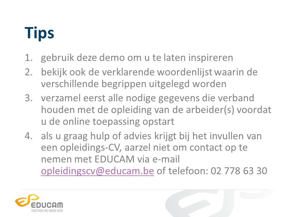 Aanmelden Surf naar de beveiligde website: rechtstreeks: www.educam.be/opleidingscvwww.educam.be/opleidingscv via de button op www.educampartner.bewww.educampartner.be