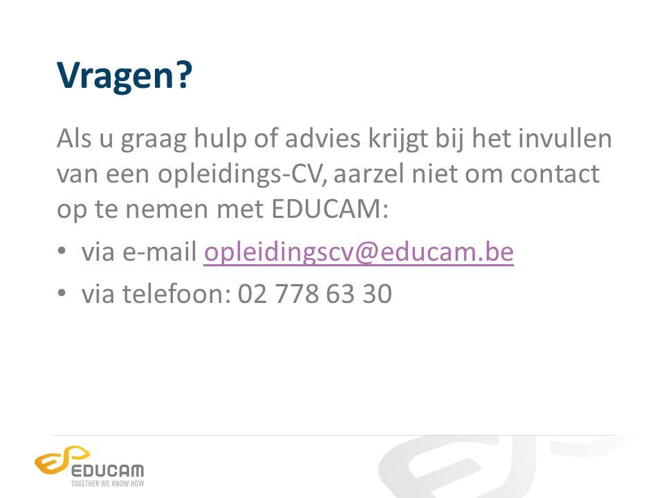 Vragen? Als u graag hulp of advies krijgt bij het invullen van een opleidings-CV, aarzel niet om contact op te nemen met EDUCAM: via e-mail opleidings