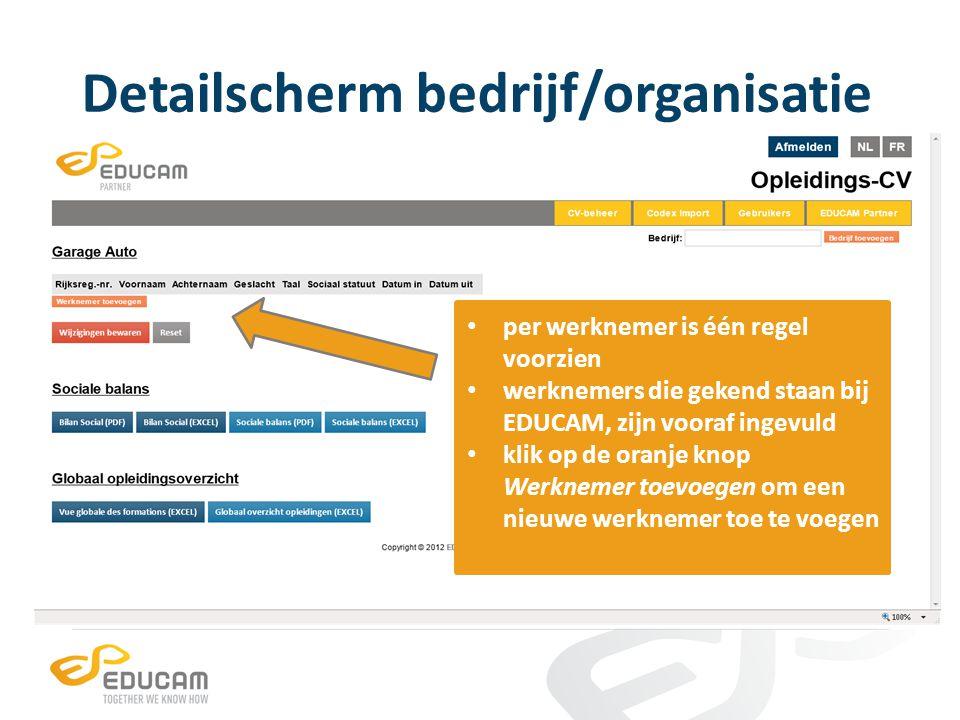 Detailscherm bedrijf/organisatie per werknemer is één regel voorzien werknemers die gekend staan bij EDUCAM, zijn vooraf ingevuld klik op de oranje kn