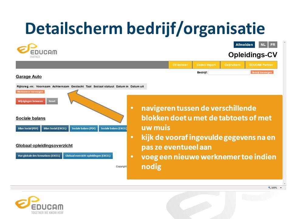 Detailscherm bedrijf/organisatie navigeren tussen de verschillende blokken doet u met de tabtoets of met uw muis kijk de vooraf ingevulde gegevens na