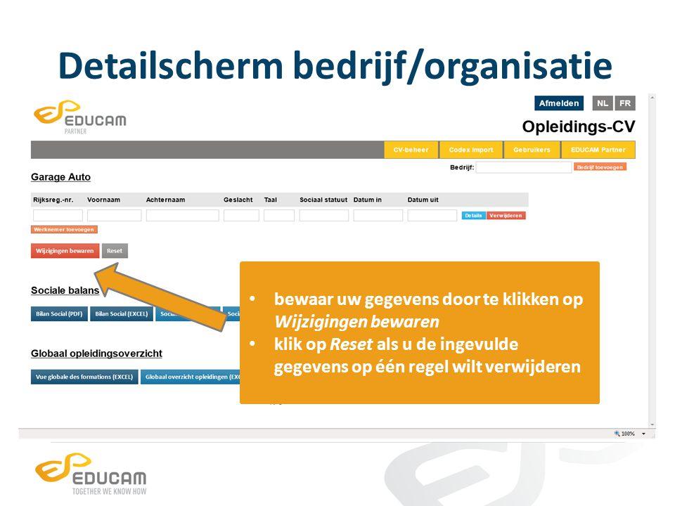 Detailscherm bedrijf/organisatie bewaar uw gegevens door te klikken op Wijzigingen bewaren klik op Reset als u de ingevulde gegevens op één regel wilt