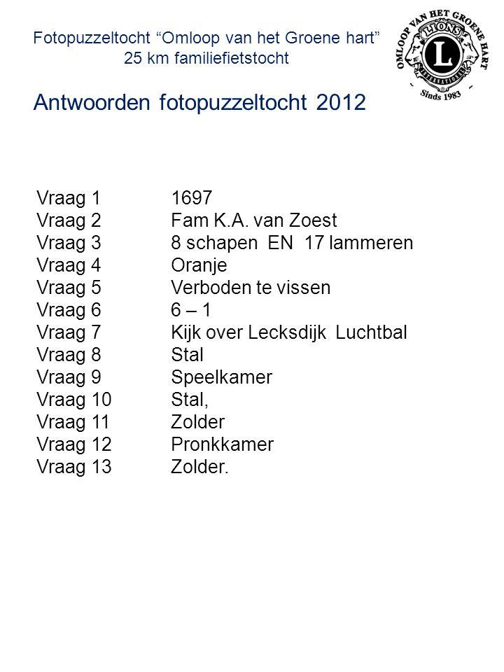 Fotopuzzeltocht Omloop van het Groene hart 25 km familiefietstocht Antwoorden fotopuzzeltocht 2012 Vraag 11697 Vraag 2Fam K.A.