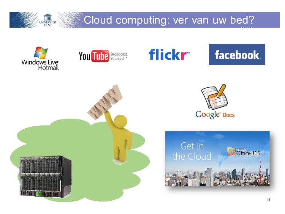 Cloud computing: ver van uw bed? 6