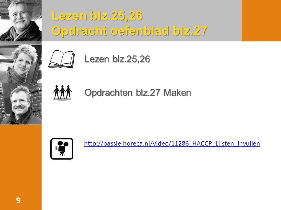 Lezen blz.25,26 Opdracht oefenblad blz.27 Lezen blz.25,26 Lezen blz.25,26 Opdrachten blz.27 Maken Opdrachten blz.27 Maken 9 http://passie.horeca.nl/vi