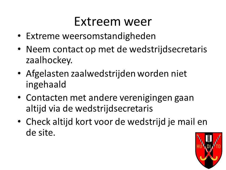 Extreem weer Extreme weersomstandigheden Neem contact op met de wedstrijdsecretaris zaalhockey.