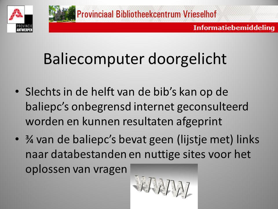 Baliecomputer doorgelicht Slechts in de helft van de bib's kan op de baliepc's onbegrensd internet geconsulteerd worden en kunnen resultaten afgeprint