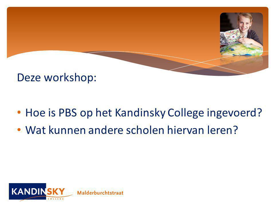 Deze workshop: Hoe is PBS op het Kandinsky College ingevoerd? Wat kunnen andere scholen hiervan leren?