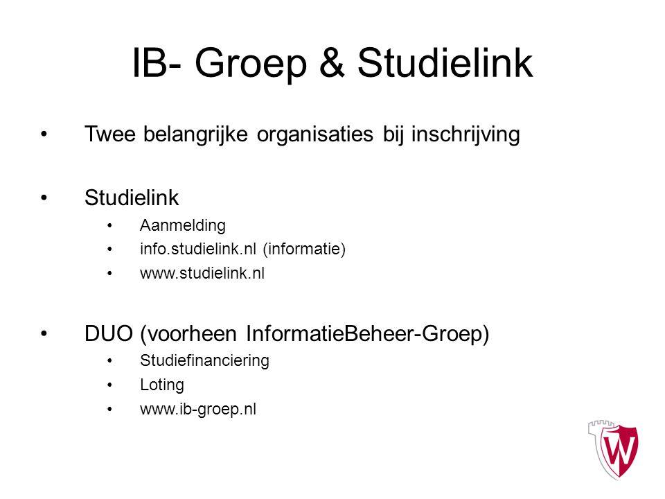 IB- Groep & Studielink Twee belangrijke organisaties bij inschrijving Studielink Aanmelding info.studielink.nl (informatie) www.studielink.nl DUO (voo