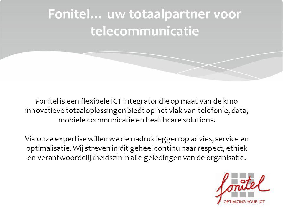 Fonitel… uw totaalpartner voor telecommunicatie Fonitel is een flexibele ICT integrator die op maat van de kmo innovatieve totaaloplossingen biedt op