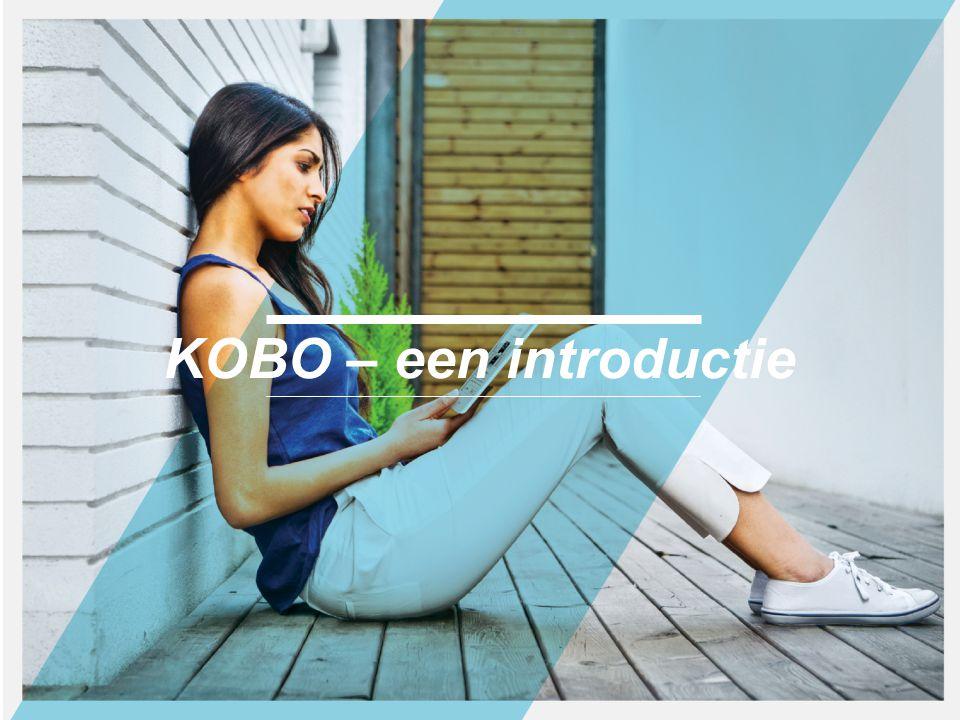 HET VERHAAL VAN KOBO Kobo is een van de snelst groeiende bedrijven op het gebied van eReading wereldwijd.