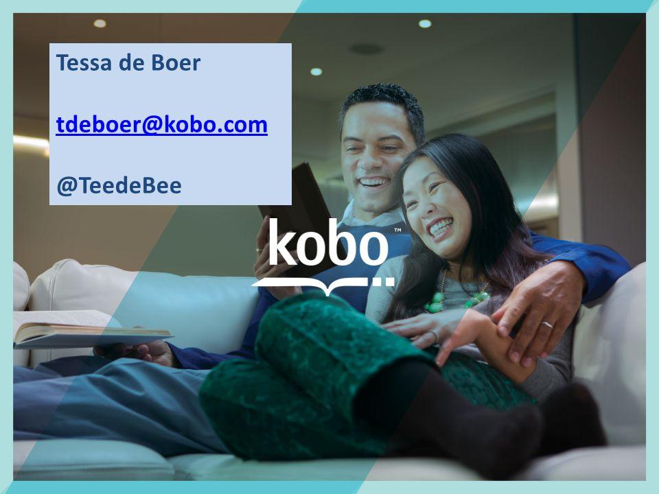 KOBO CONFIDENTIAL PAGE 31 Tessa de Boer tdeboer@kobo.com @TeedeBee