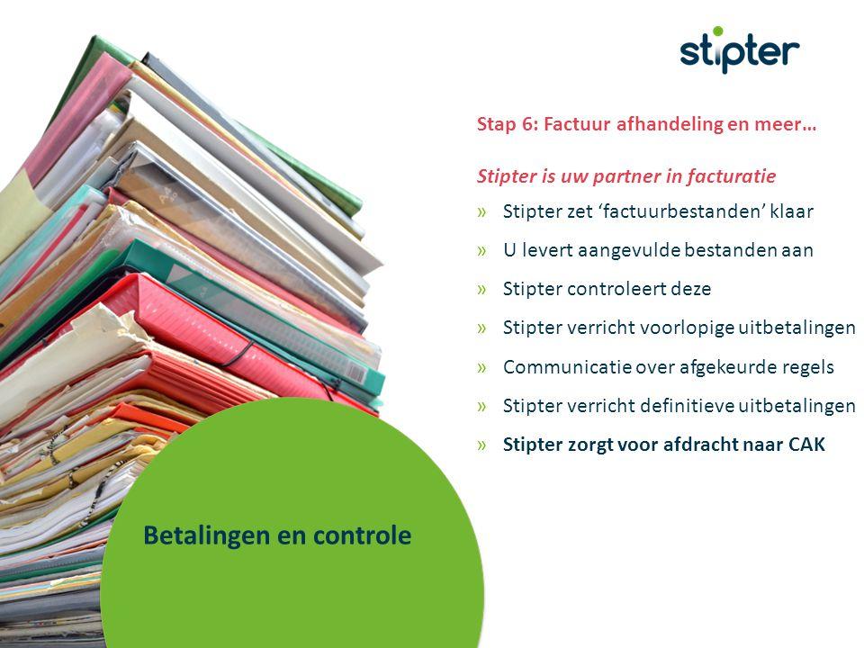 Betalingen en controle Stap 6: Factuur afhandeling en meer… Stipter is uw partner in facturatie »Stipter zet 'factuurbestanden' klaar »U levert aangev