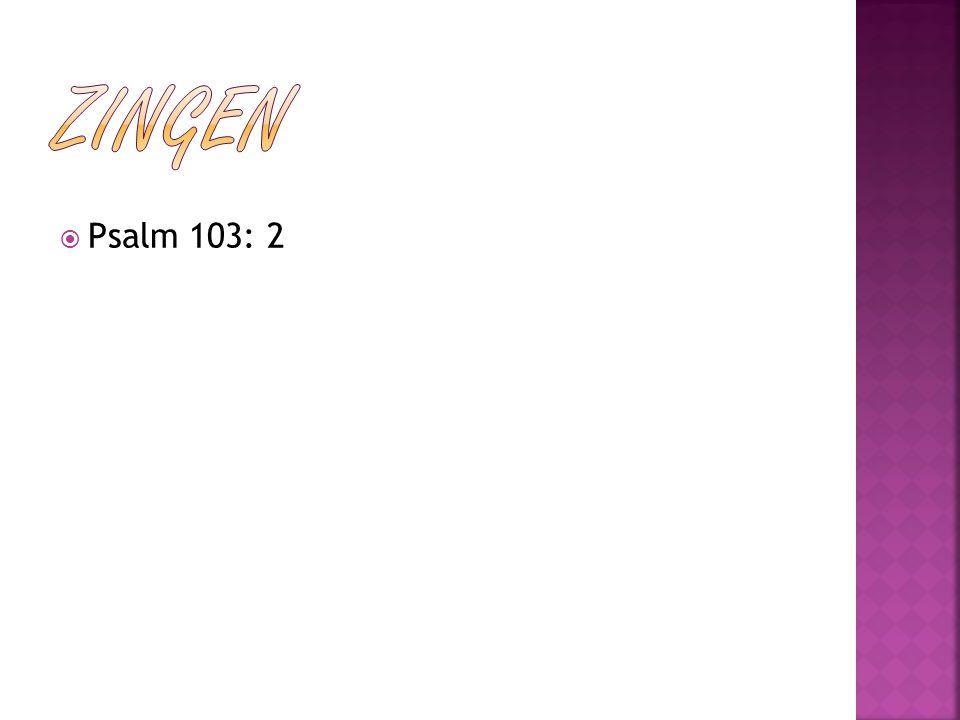  Psalm 103: 2