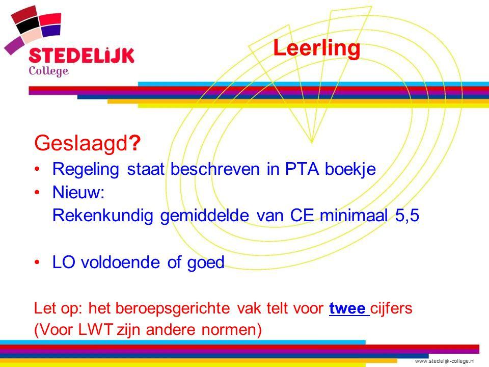www.stedelijk-college.nl Geslaagd.